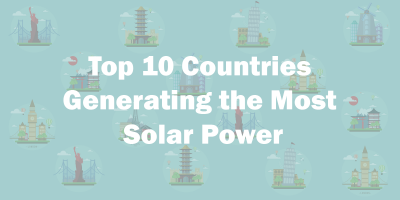 Top 10 Countries With Highest Installed Solar Capacity